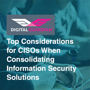 CISOs top considerations for IT security solutions consolidation