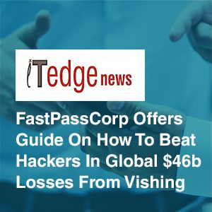 fastpass guide on how to beat hackers in global loses from vishing